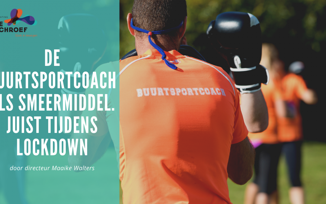 De buurtsportcoach als smeermiddel in de samenleving, juist tijdens de lockdown.